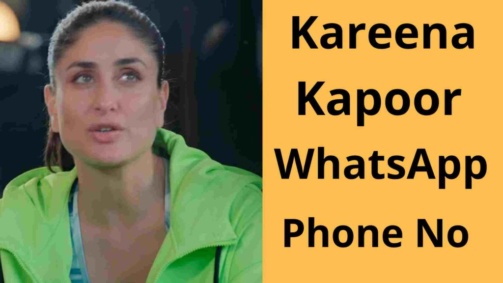 Kareena Kapoor Phone Number - WhatsApp Contact