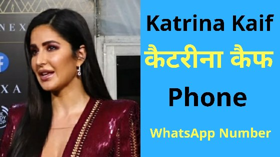 Katrina Kaif Phone Number - WhatsApp Number