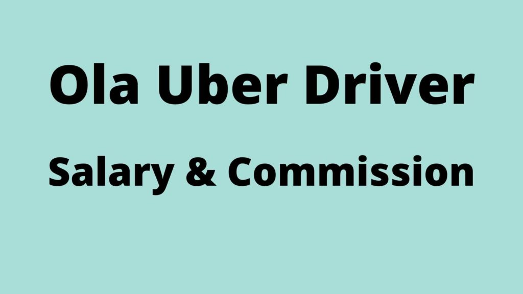 ola, uber driver salary commission